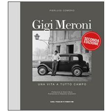 Gigi Meroni. Una vita a tutto campo