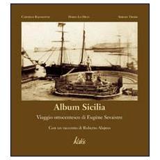 Album Sicilia. Viaggio ottocentesco di Eugène Sevaistre