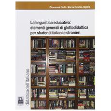 La linguistica educativa. Elementi generali di glottodidattica per studenti italiani e stranieri