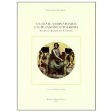 Un frate neoplatonico e il Rinascimento a Roma. Studi su Egidio da Viterbo