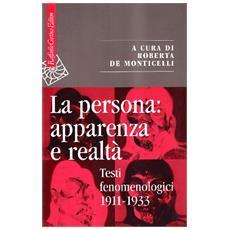 Persona: apparenza e realt�. Testi fenomenologici 1911-1933 (La)