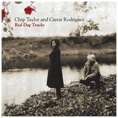 Chip Taylor And Carrie Rodriguez - Red Dog Tracks