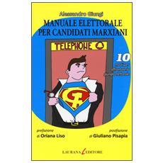 Manuale elettorale per candidati marxiani. 10 modi per affrontare la giungla elettorale
