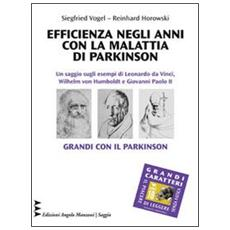Efficienza negli anni con la malattia di Parkinson. Un saggio sugli esempi di Leonardo Da Vinci, Wilhelm vom Humboldt e Giovanni Paolo II. Grandi con il Parkinson