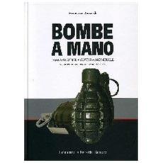 Bombe a mano della seconda guerra mondiale. Sviluppo, impiego, evoluzione