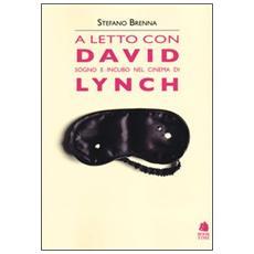 A letto con David. Sogno e incubo nel cinema di Lynch