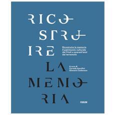 Ricostruire la memoria. Il patrimonio culturale del Friuli a quarant'anni dal terremoto