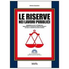 Le riserve nei lavori pubblici. Con CD-ROM