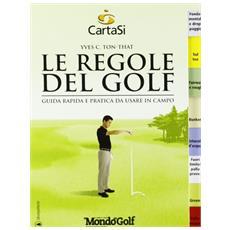 Le regole del golf. Guida rapida e pratica da usare in campo 2012-2015