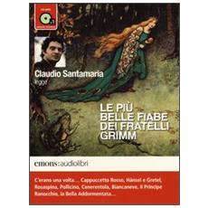 Le più belle fiabe dei fratelli Grimm lette da Claudio Santamaria. Audiolibro. CD Audio formato MP3. Ediz. integrale