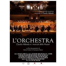 Orchestra. Claudio Abbado e i musicisti della Mozart. DVD. Con libro (L')