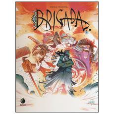 Brigada. Vol. 2 Brigada