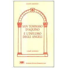 San Tommaso d'Aquino e l'influsso degli angeli. La Sacra Scrittura, la tradizione, la teologia tomista