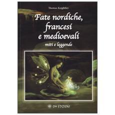 Fate nordiche, francesi e medioevali. Miti e leggende