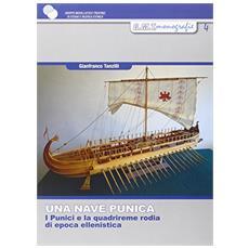 Una nave punica. I punici e la quadrireme rodia di epoca ellenistica