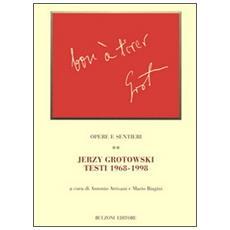 Opere e sentieri. 2. Jerzy Grotowski. Testi 1968-1998