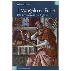 Il Vangelo e i Padri. Per un'esegesi teologica