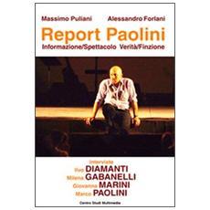 Report Paolini. Informazione-spettacolo verità-finzione