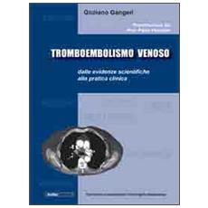 Tromboembolismo venoso: dalle evidenze scientifiche alla pratica clinica