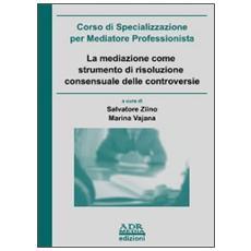 La mediazione come strumento di risoluzione consensuale delle controversie
