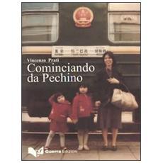 Cominciando da Pechino. Gli sforzi di globalizzazione dell'Italia verso l'Asia a partire dalla Pechino degli anni Ottanta. . .