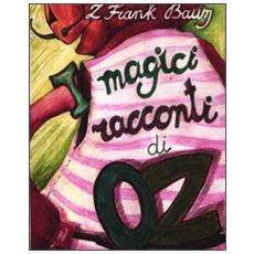 I magici racconti di Oz
