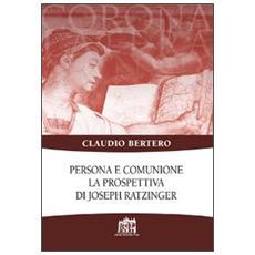 Persona e comunione. La prospettiva di Joseph Ratzinger