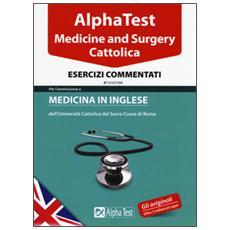 Medicine and Surgery Cattolica. Esercizi commentati