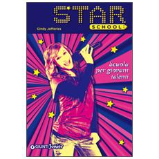 Scuola per giovani talenti. Star school. Vol. 1