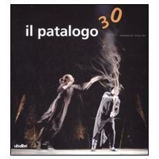 Il patalogo. Annuario del teatro 2007. 30. Quale futuro per il teatro?