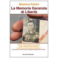 La memoria garanzia di libertà