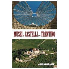 Musei e castelli in Trentino