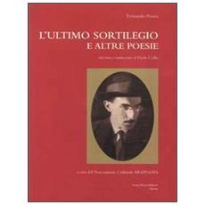 L'ultimo sortilegio e altre poesie. Ediz. multilingue