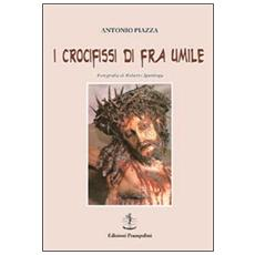 I crocifissi di Fra Umile