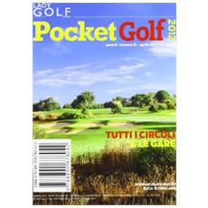 Lady golf & style. Pocket golf 2012. Tutti i circoli e le gare