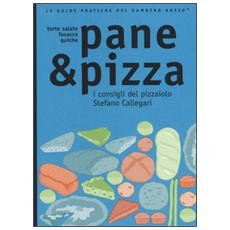 Pane & pizza. I consigli del pizzaiolo Stefano Callegari