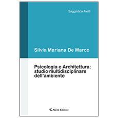 Psicologia e architettura. Studio multidisciplinare dell'ambiente