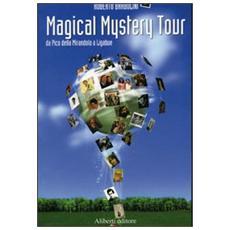 Magical mystery tour. Da Pico della Mirandola a Ligabue