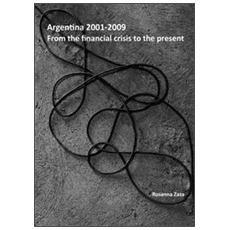 Argentina 2001-2009. From the financial crisis to the present