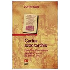 Cucina sotto torchio. Primi libri di gastronomia stampati a Venezia dal 1469 al 1600