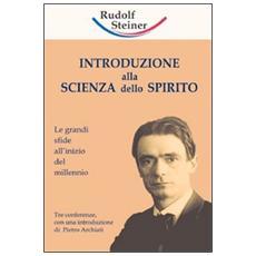 Introduzione alla scienza dello spirito. Le grandi sfide all'inizio del millennio