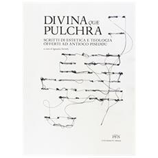 Divina quae pulchra. Scritti di estetica e teologia offerti ad Antioco Piseddu
