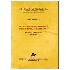 Monachesimo basiliano nella Sicilia medievale. Rinascita e decadenza. Secoli XI-XIV (Il)