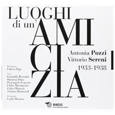 I luoghi di un'amicizia. Antonia Pozzi Vittorio Sereni 1933-1938