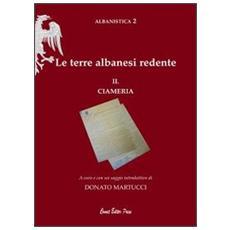 Le terre albanesi redente. Ciameria