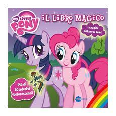 Il libro magico. My little pony. Con adesivi