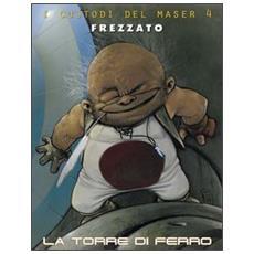 Custodi Del Maser (I) #04 - La Torre Di Ferro