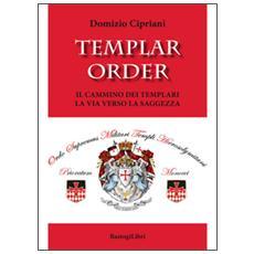 Templar order. Il cammino dei templari. La via verso la saggezza