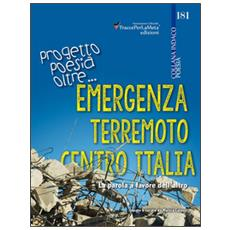 Emergenza terremoto centro Italia. Progetto poesia oltre. . . La parola a favore dell'altro
