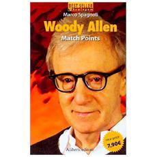 Match points. Conversazioni con Woody Allen